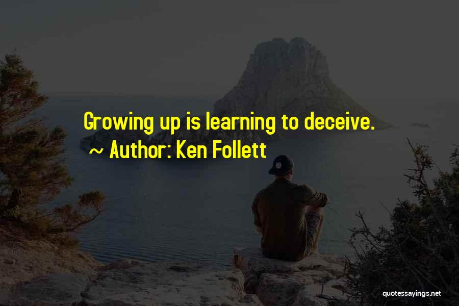 Deceive Quotes By Ken Follett