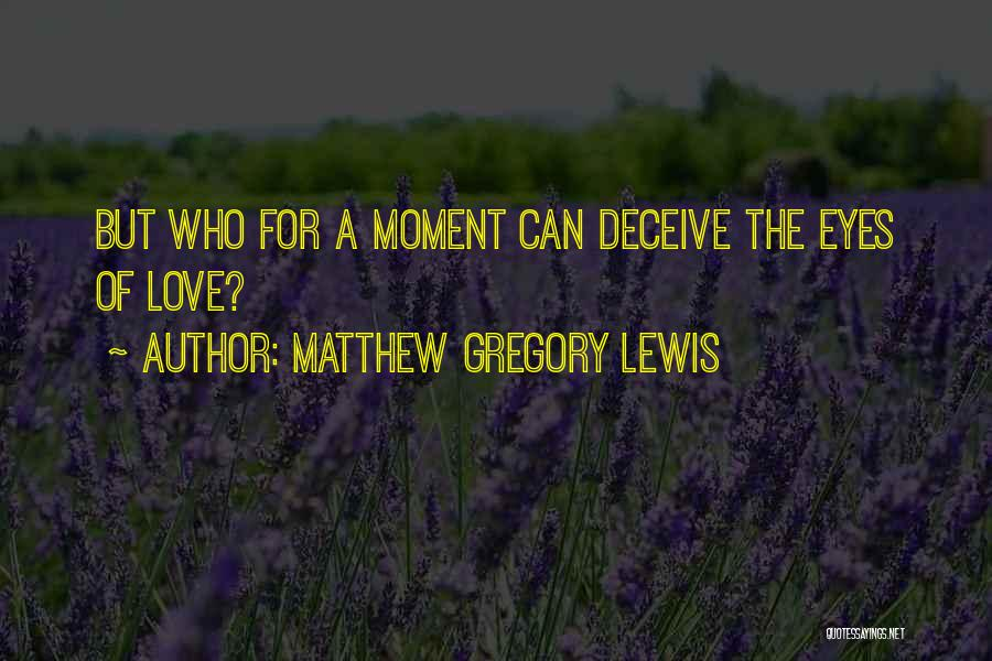 Deceive Quotes By Matthew Gregory Lewis
