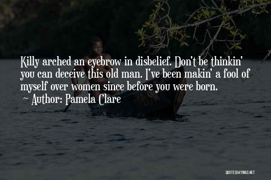 Deceive Quotes By Pamela Clare