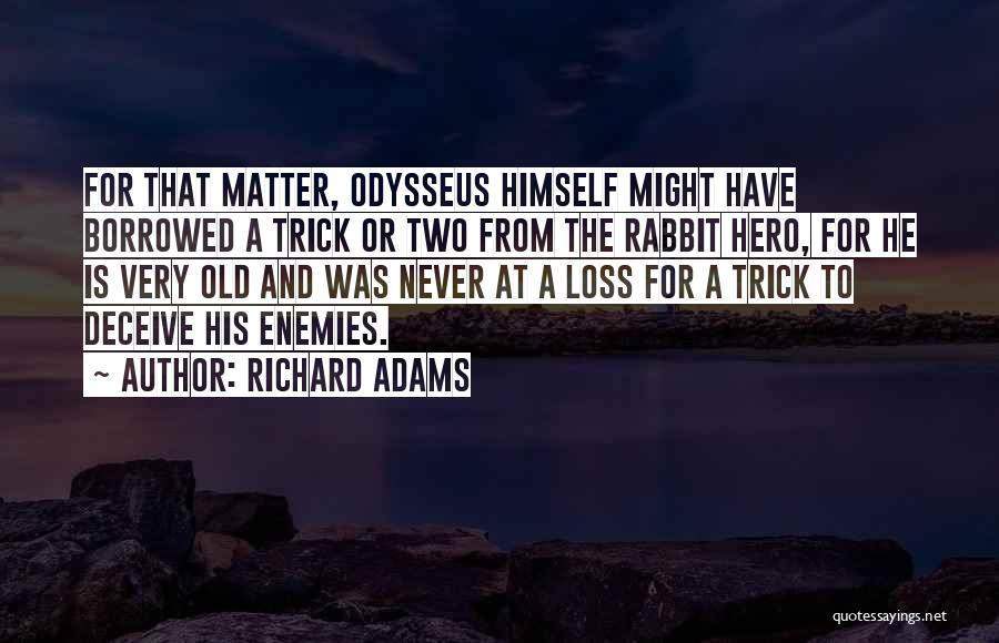 Deceive Quotes By Richard Adams