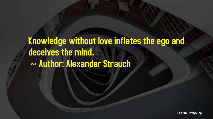 Deceives Quotes By Alexander Strauch