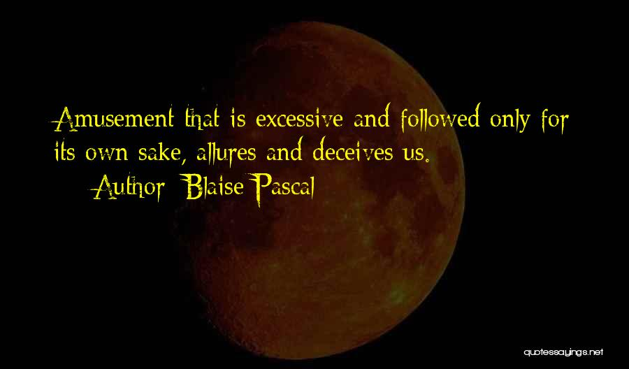 Deceives Quotes By Blaise Pascal