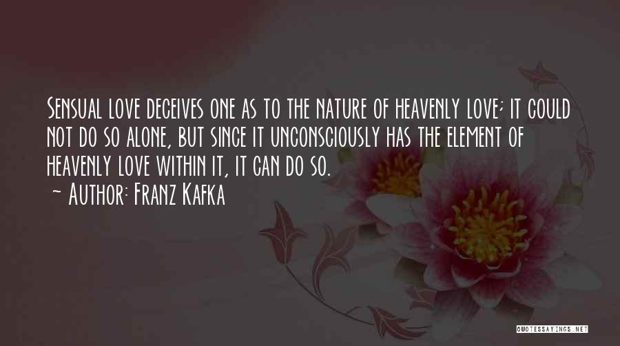 Deceives Quotes By Franz Kafka