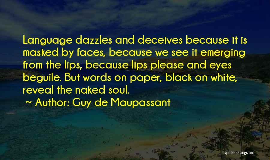 Deceives Quotes By Guy De Maupassant