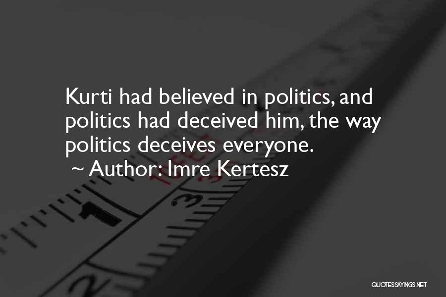 Deceives Quotes By Imre Kertesz