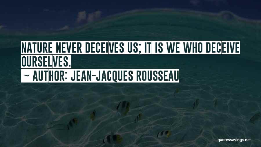 Deceives Quotes By Jean-Jacques Rousseau