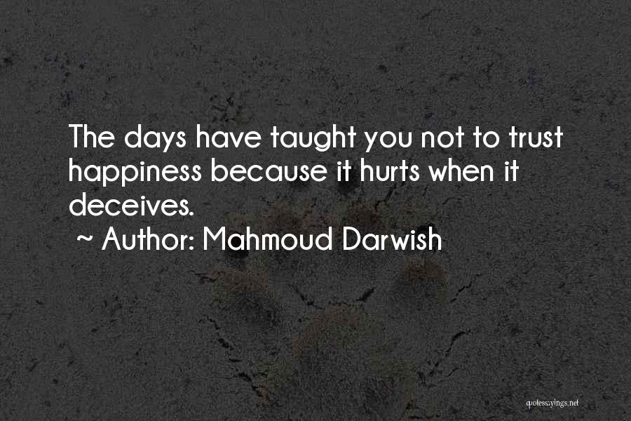 Deceives Quotes By Mahmoud Darwish