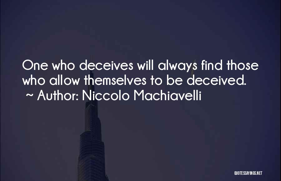 Deceives Quotes By Niccolo Machiavelli