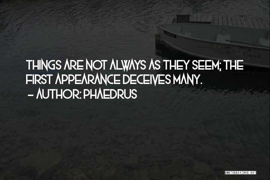 Deceives Quotes By Phaedrus