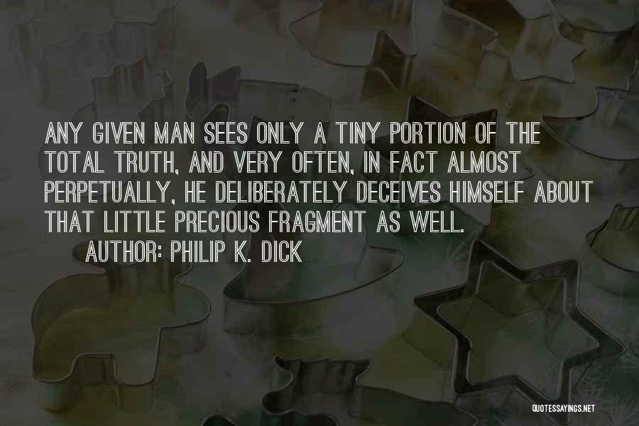 Deceives Quotes By Philip K. Dick
