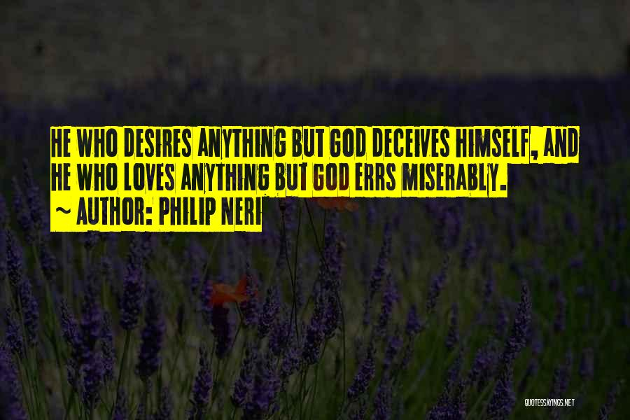 Deceives Quotes By Philip Neri