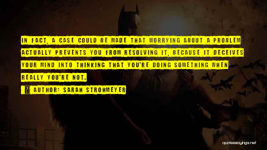 Deceives Quotes By Sarah Strohmeyer