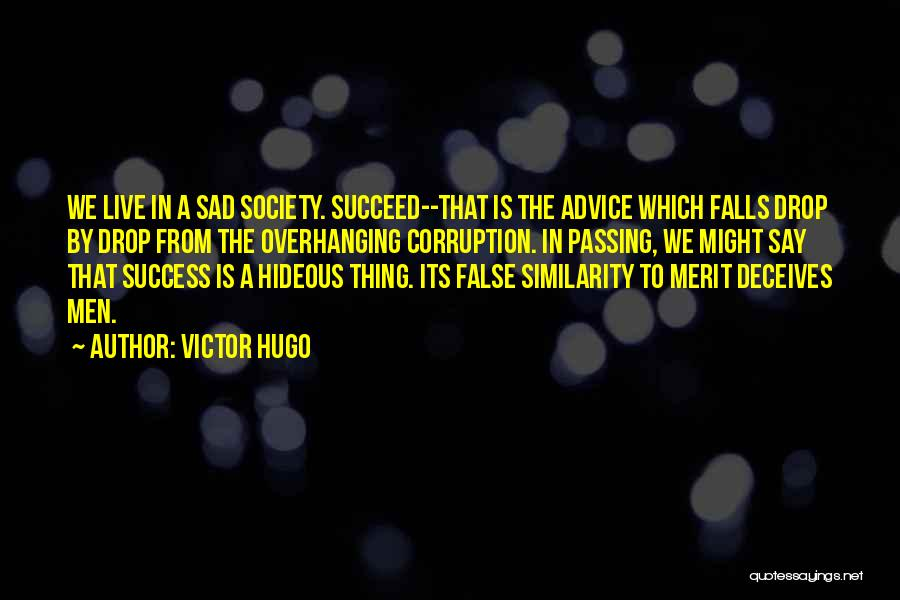 Deceives Quotes By Victor Hugo