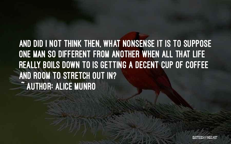 Decent Life Quotes By Alice Munro