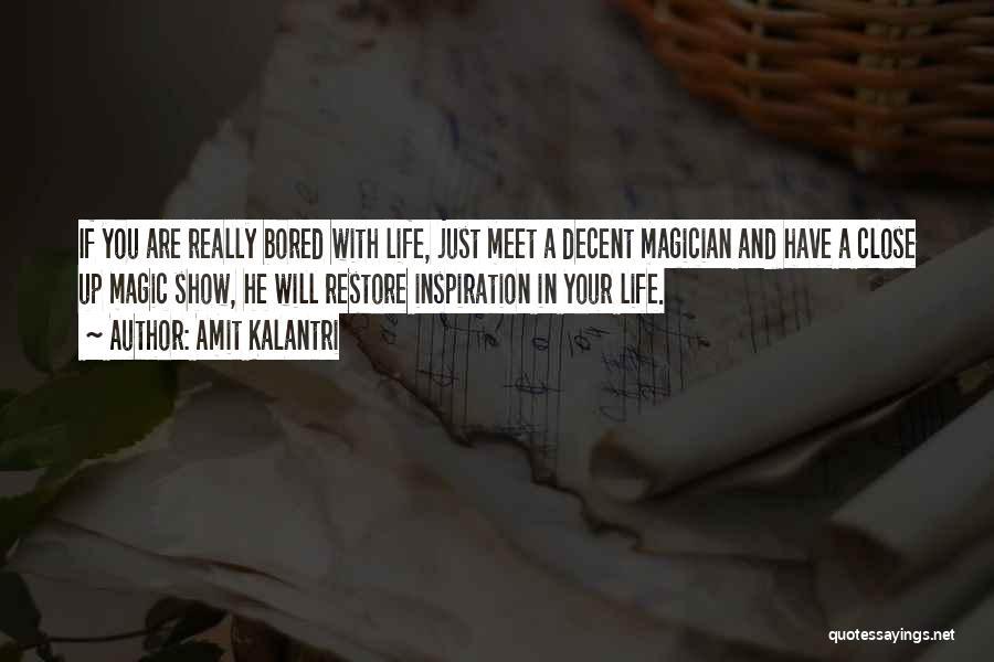 Decent Life Quotes By Amit Kalantri