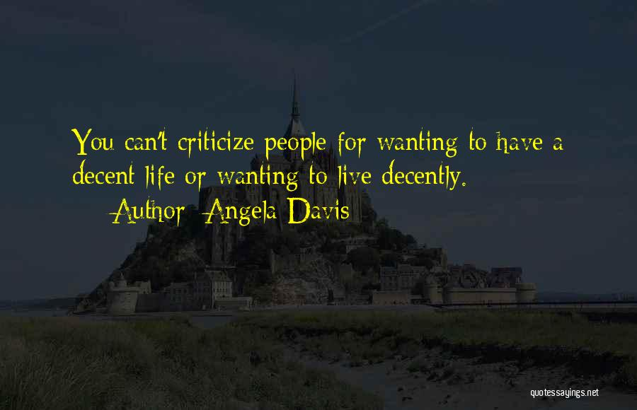 Decent Life Quotes By Angela Davis