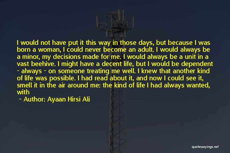 Decent Life Quotes By Ayaan Hirsi Ali
