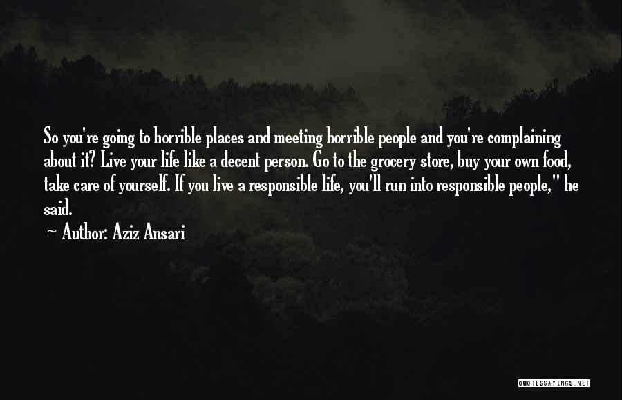 Decent Life Quotes By Aziz Ansari