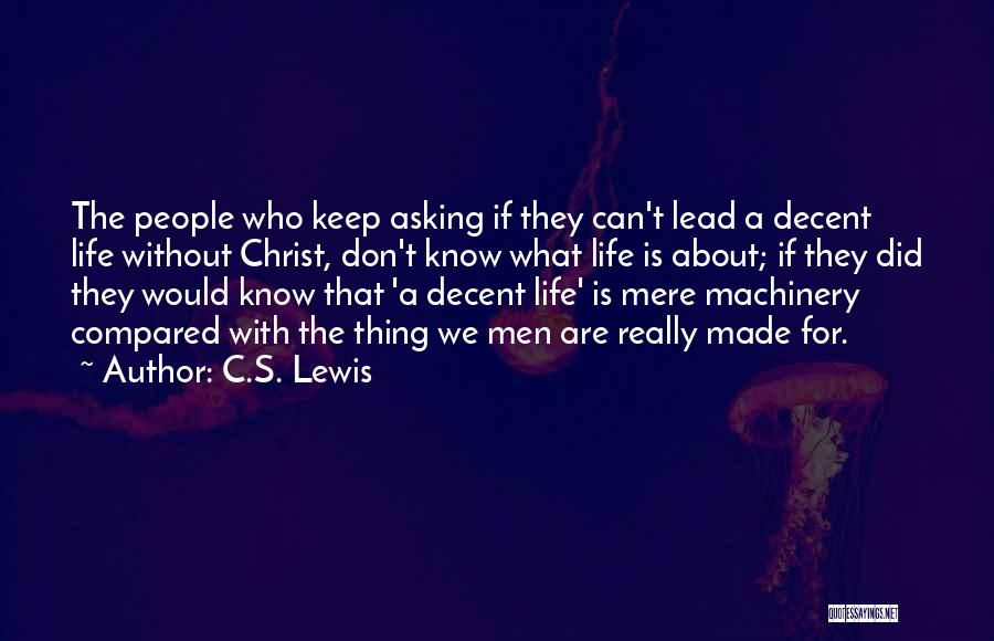 Decent Life Quotes By C.S. Lewis