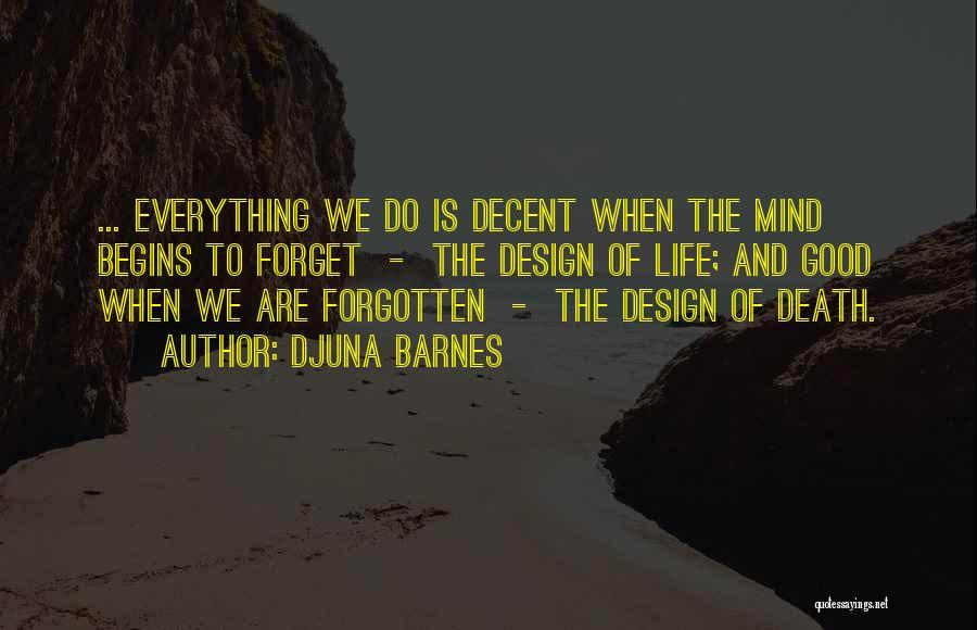 Decent Life Quotes By Djuna Barnes