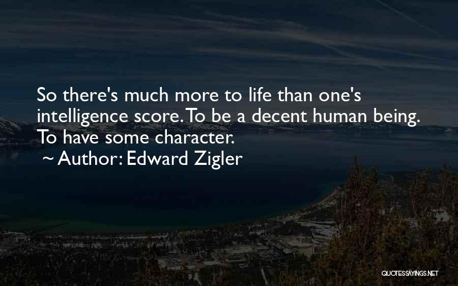 Decent Life Quotes By Edward Zigler