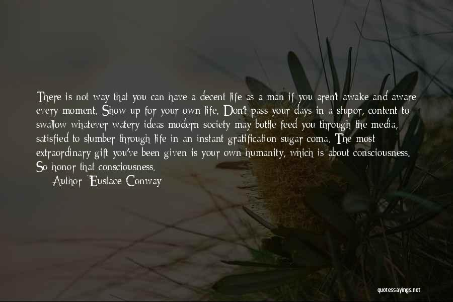Decent Life Quotes By Eustace Conway