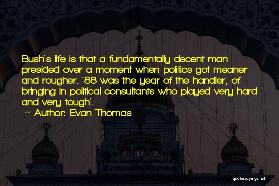 Decent Life Quotes By Evan Thomas