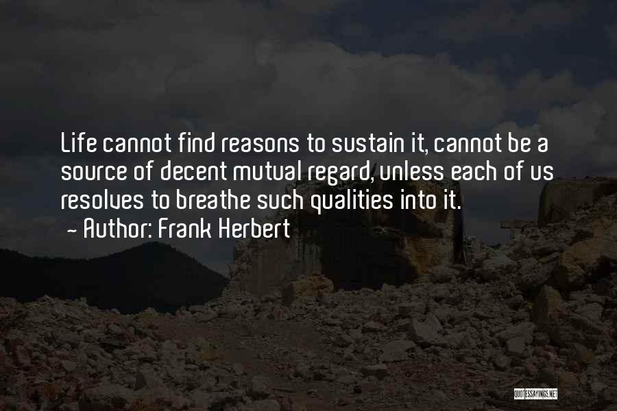 Decent Life Quotes By Frank Herbert