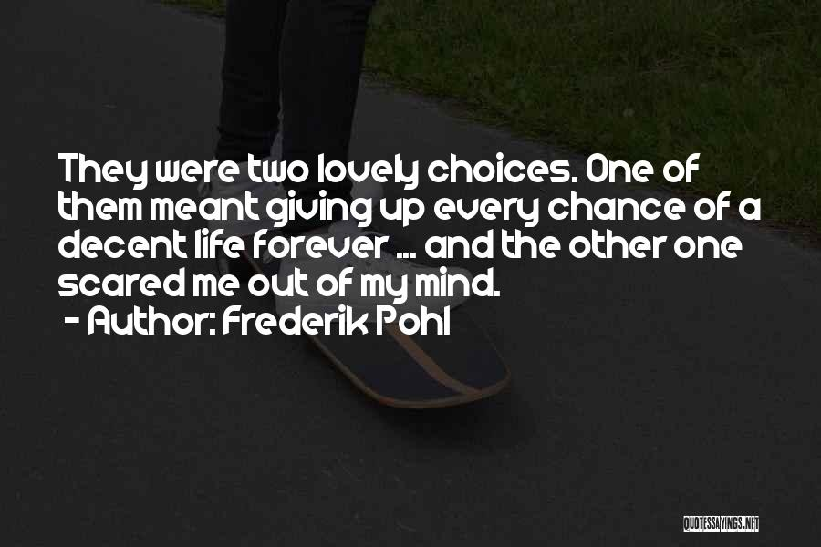 Decent Life Quotes By Frederik Pohl