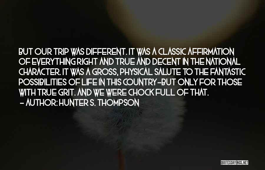 Decent Life Quotes By Hunter S. Thompson