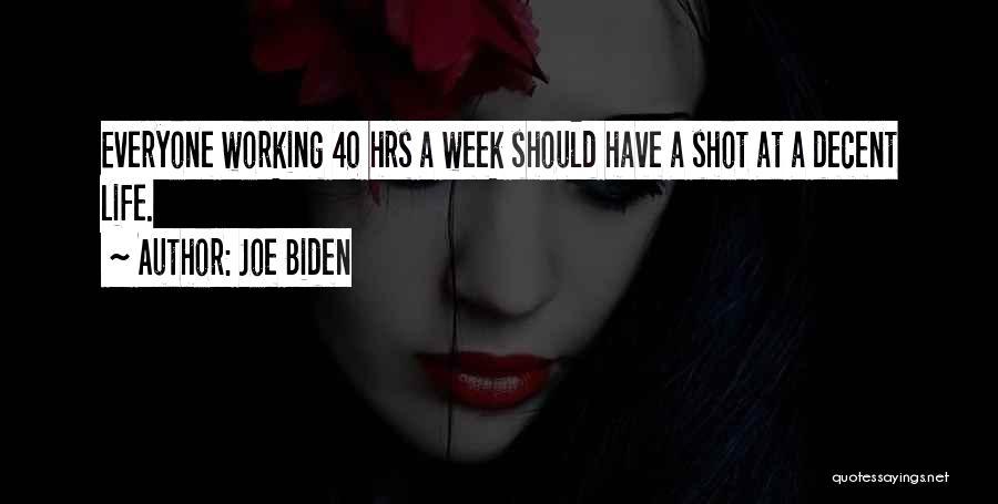 Decent Life Quotes By Joe Biden