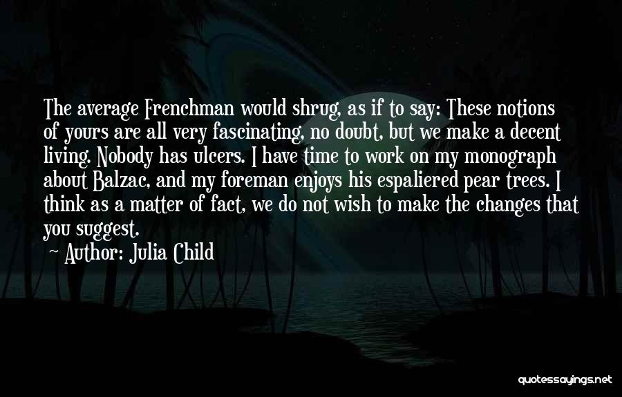 Decent Life Quotes By Julia Child