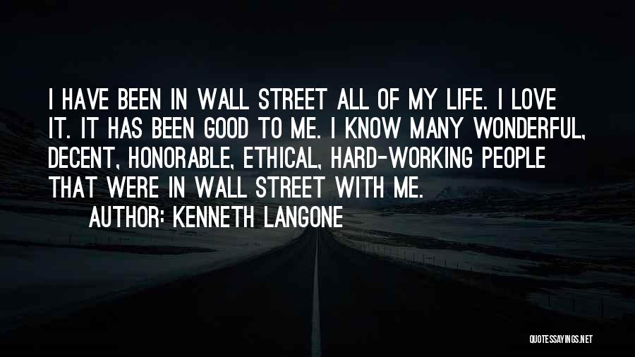 Decent Life Quotes By Kenneth Langone