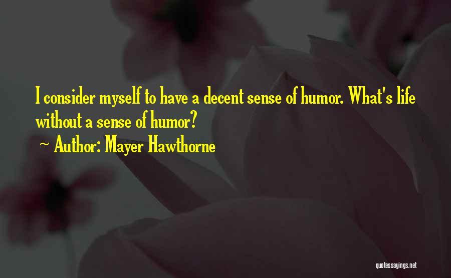 Decent Life Quotes By Mayer Hawthorne