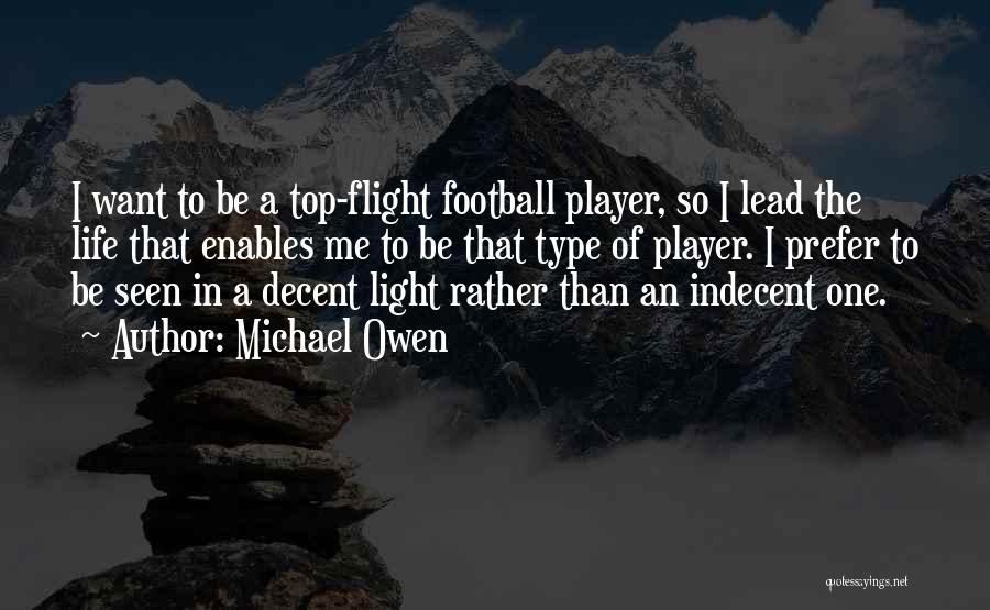 Decent Life Quotes By Michael Owen