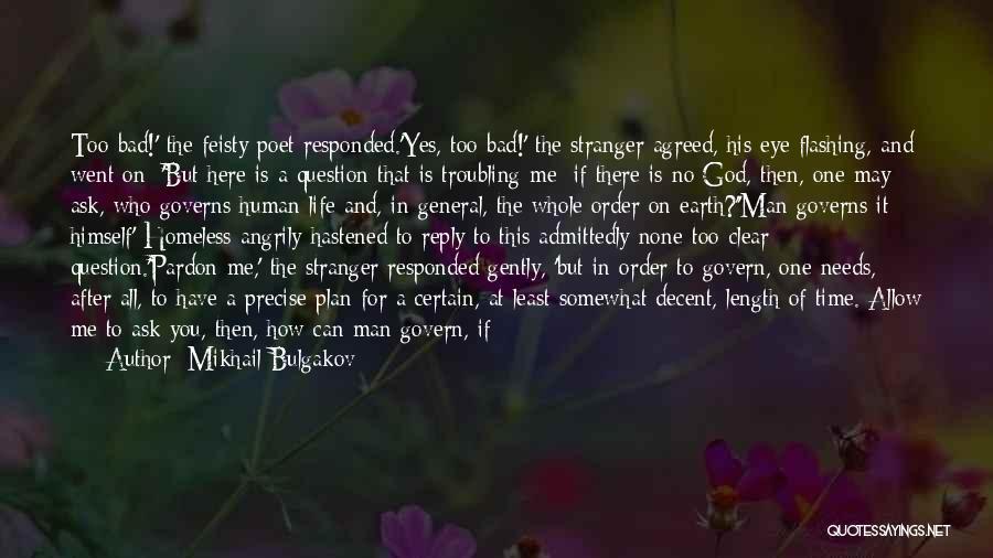 Decent Life Quotes By Mikhail Bulgakov