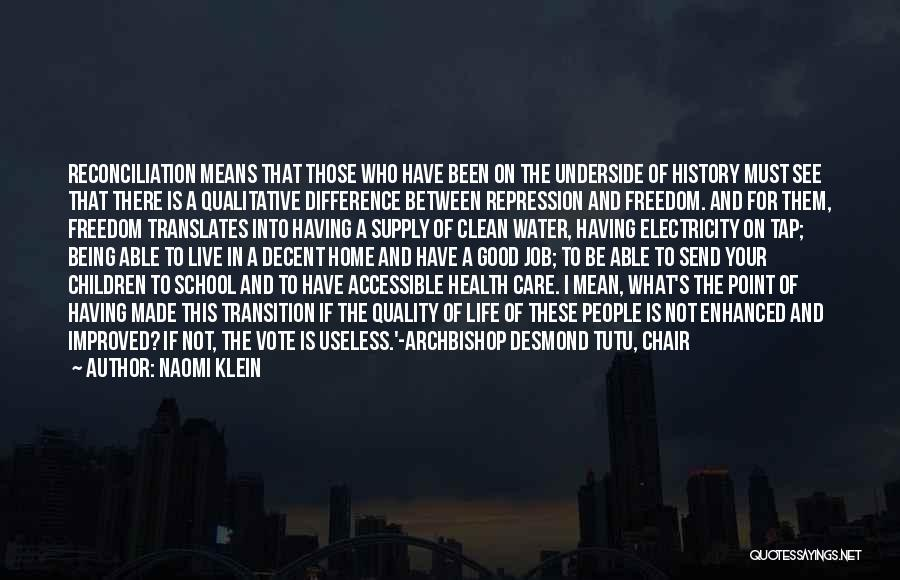 Decent Life Quotes By Naomi Klein