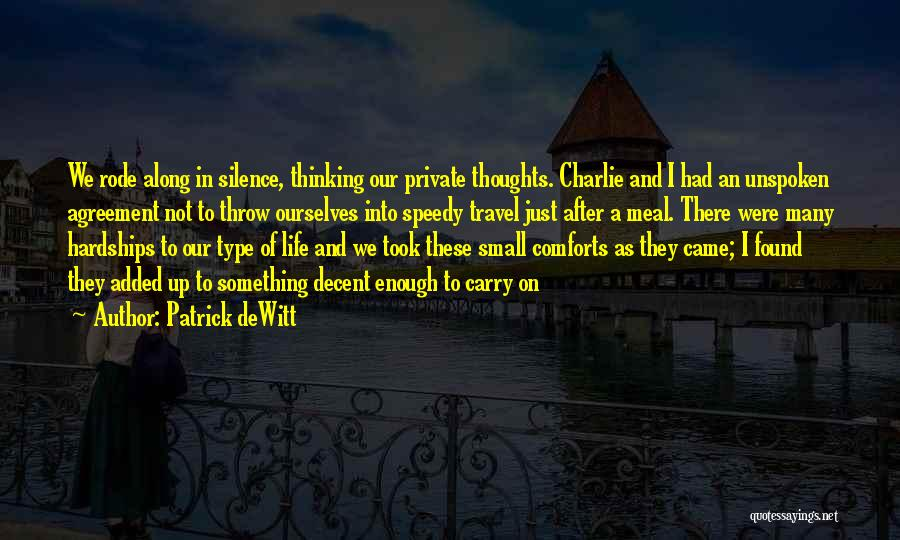 Decent Life Quotes By Patrick DeWitt
