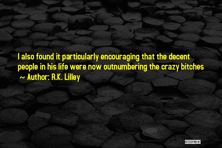 Decent Life Quotes By R.K. Lilley