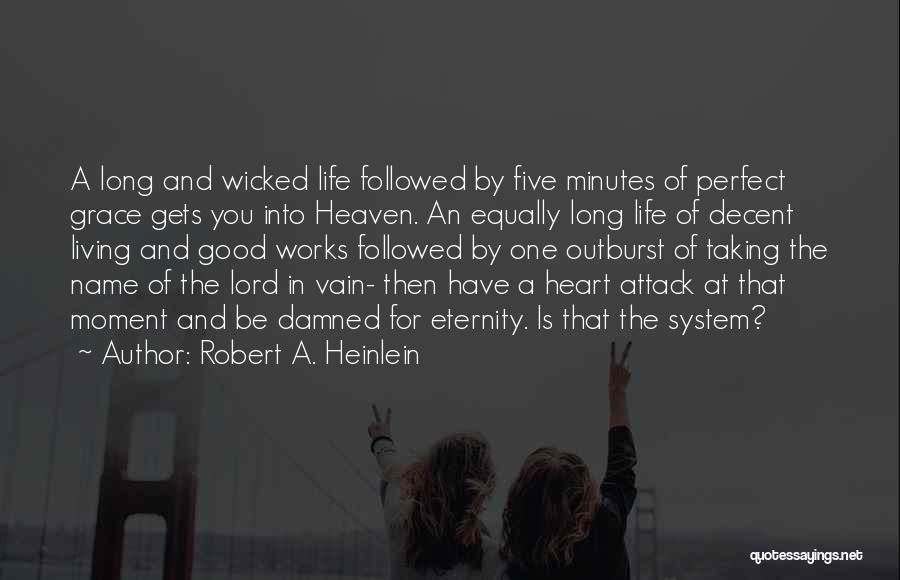 Decent Life Quotes By Robert A. Heinlein