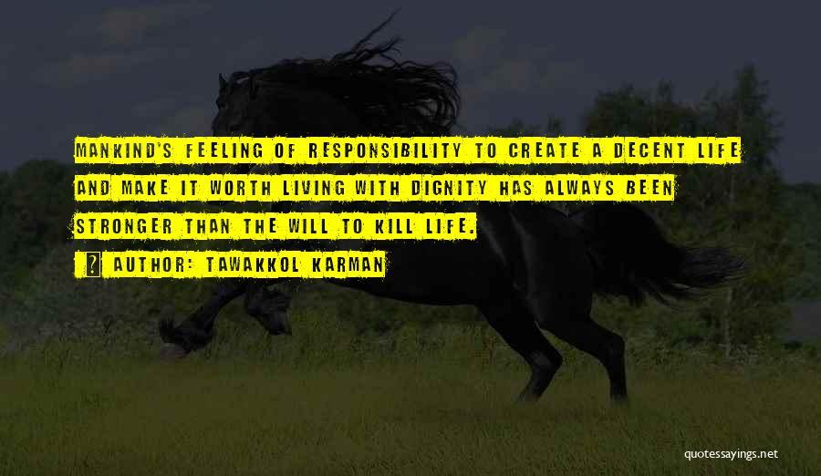 Decent Life Quotes By Tawakkol Karman