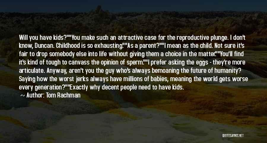 Decent Life Quotes By Tom Rachman