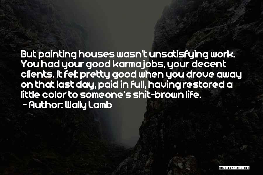 Decent Life Quotes By Wally Lamb