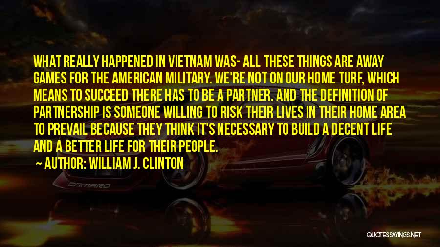 Decent Life Quotes By William J. Clinton