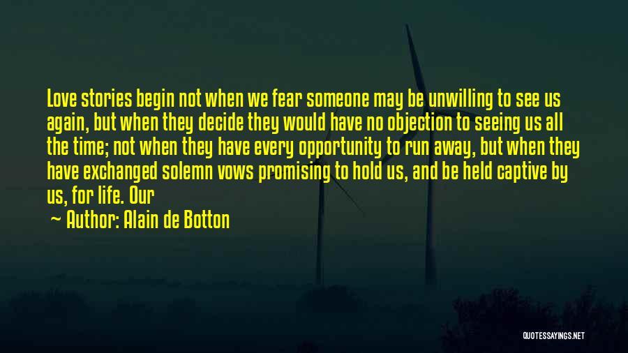 Decide Love Quotes By Alain De Botton