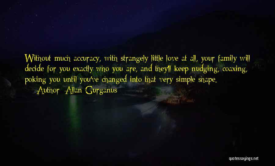 Decide Love Quotes By Allan Gurganus