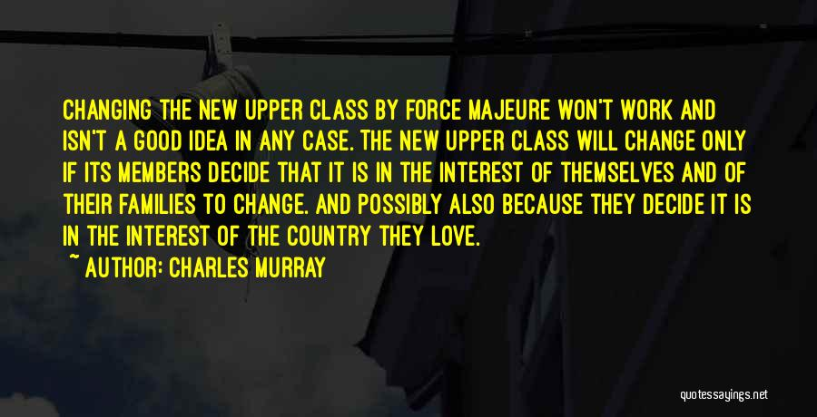 Decide Love Quotes By Charles Murray