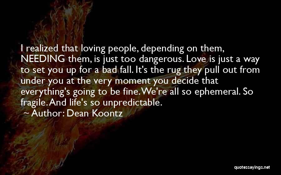 Decide Love Quotes By Dean Koontz