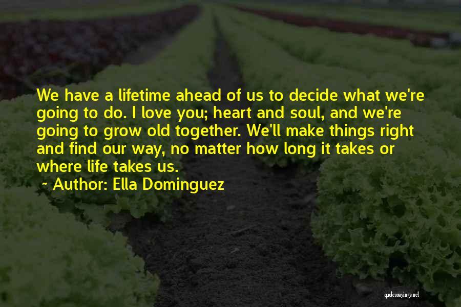 Decide Love Quotes By Ella Dominguez