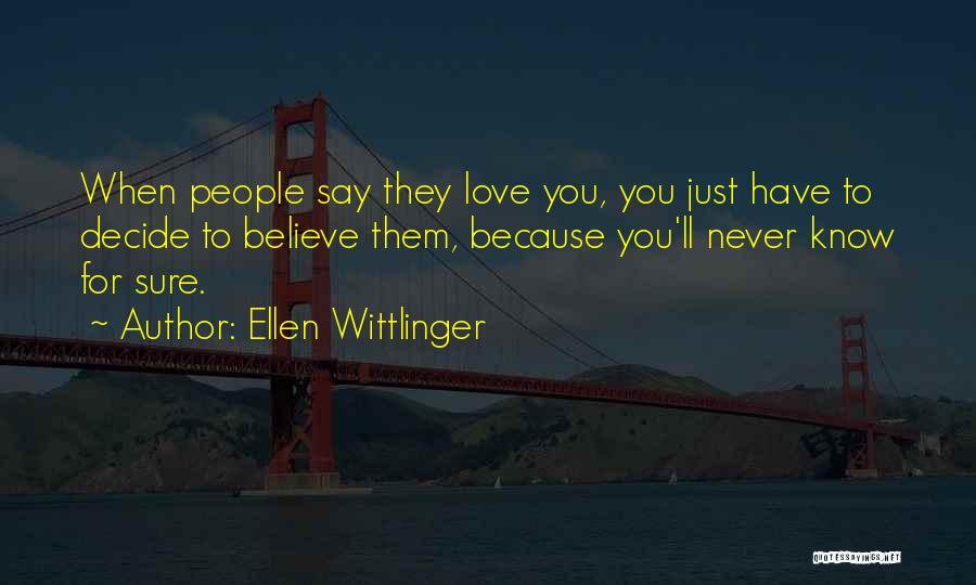 Decide Love Quotes By Ellen Wittlinger